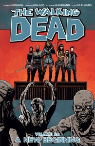 The Walking Dead Volume 22 A New Beginning